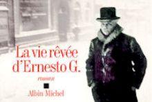 La vie révée d'ernesto G roman de Jean Michel Guenassia.