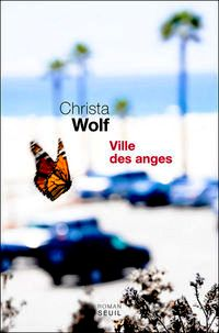 Ville des anges roman de Christa Wolf